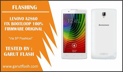 Cara Flash Lenovo A2860 Mengatasi Bootloop Tested 100%