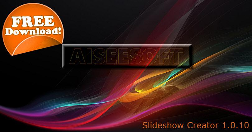 Free Aiseesoft Slideshow Creator