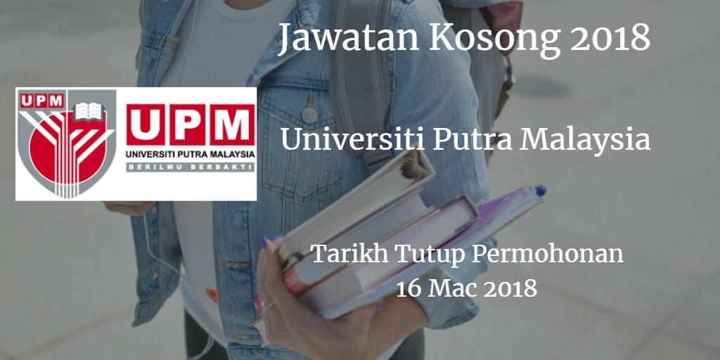 Jawatan Kosong UPM 16 Mac 2018