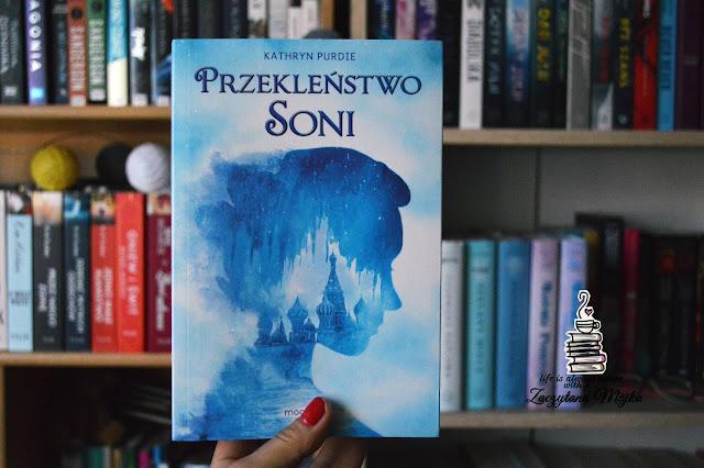 """Tym jest życie: koniecznością podejmowania trudnych wyborów – recenzja książki #228 – Kathryn Purdie """"Przekleństwo Soni"""""""