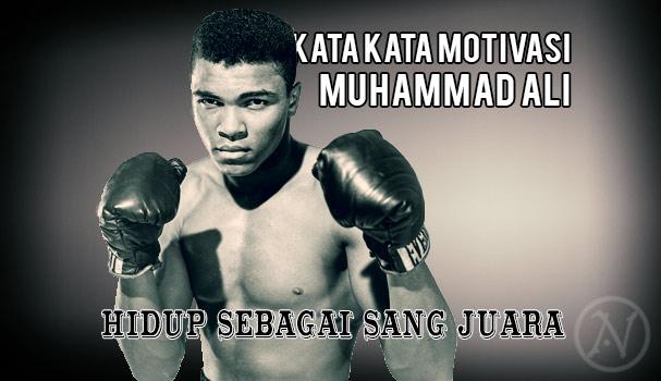 Kata Kata Bijak Muhammad Ali Hidup Sebagai Sang Juara Actionesia