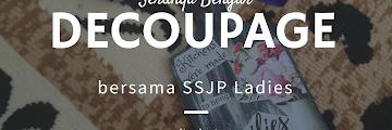 Serunya Belajar Decoupage bersama SSJP Ladies