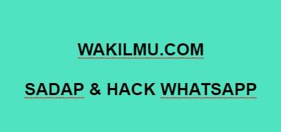 Tutorial Hack WhatsApp: Cara sadap Menyadap Aplikasi WhatsApp Terbaru