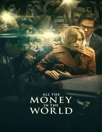 Poster Of Hollywood Film Watch Online All the Money in the World 2017 Full Movie Download Free Watch Online 300MB