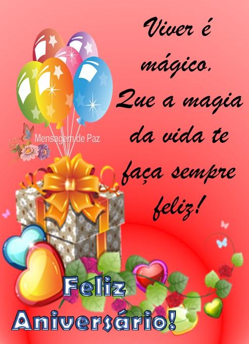 Viver é mágico.  Que a magia da vida  te faça sempre feliz!  Feliz Aniversário!