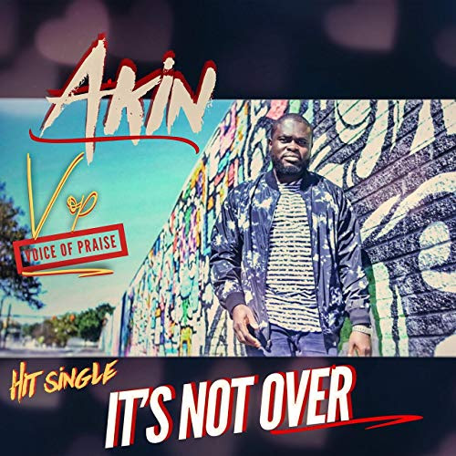 "Former Leader Of Defunct Group X-Project (of ""Lori Le"" fame) - Akin VOP - Goes Gospel! Releases Video For ""It's Not Over"""