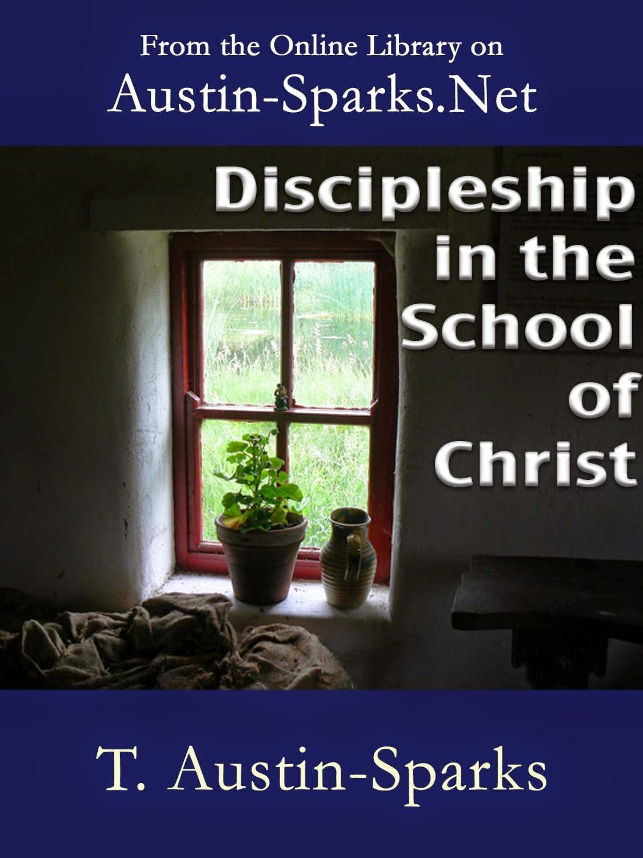T. Austin Sparks-Discípulos Na Escola De Cristo-