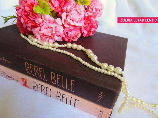 Resenha: Rebel Belle