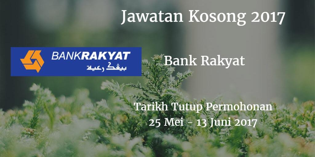 Jawatan Kosong Bank Rakyat 25 Mei - 13 Juni 2017