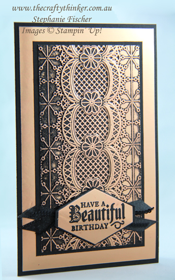 #thecraftythinker #stampinup #cardmaking #embossingtechniques #masculinecard #laceembossingfolder , Lace embossing folder, embossing techniques, Copper Foil Sheet, Stampin' Up Australia Demonstrator, Stephanie Fischer, Sydney NSW