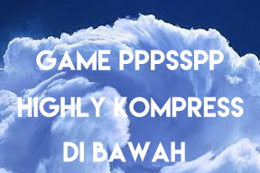 Download Game PPSSPP High Compress dibawah 100MB