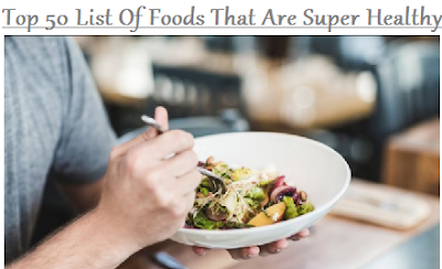 Top 50 List Of Foods That Are Super Healthy