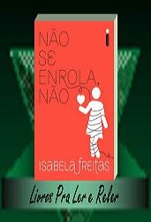 Livros Pra Ler E Reler Não Se Enrola Não Isabela Freitas