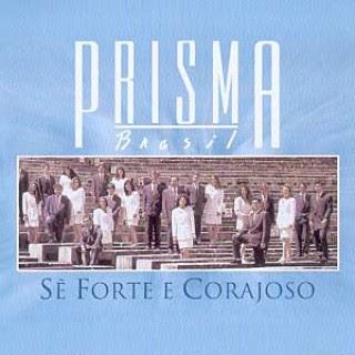 PARTITURAS PRISMA BRASIL SÊ FORTE E CORAJOSO