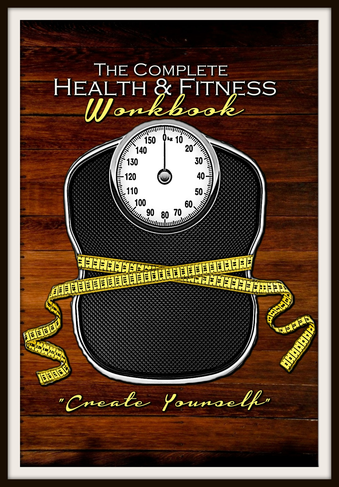 The Complete Health And Fitness Workbook