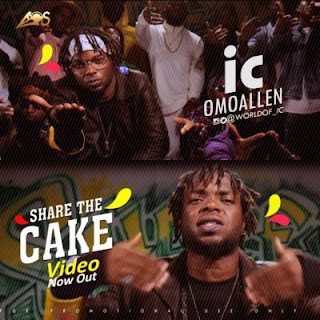 [New Video] IC OmoAllen – Share The Cake