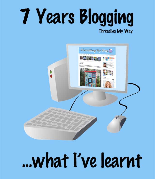 What I've learnt in seven years blogging ~ Threading My Way