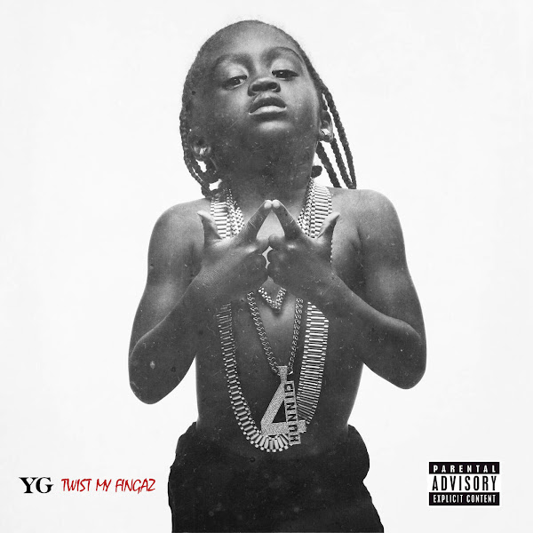 YG - Twist My Fingaz - Single Cover