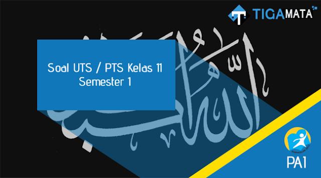 85 Contoh Soal UTS/PTS PAI Kelas 11 Semester 1 Kurikulum 2013 dan Jawabannya