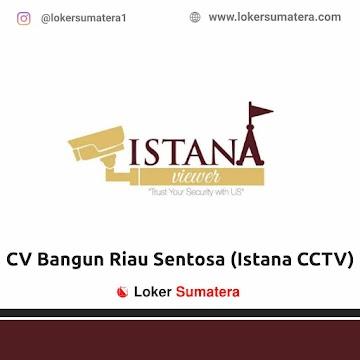 Lowongan Kerja Pekanbaru: CV Bangun Riau Sentosa (Istana CCTV) Mei 2021