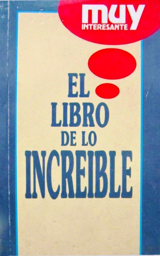 El Libro De Lo Increíble – Muy Interesante