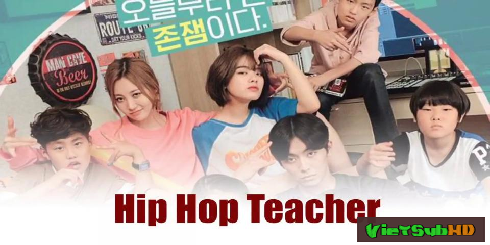 Phim Cô Giáo Hip Hop Full 10/10 VietSub HD   Hip Hop Teacher 2017