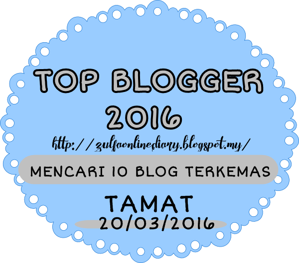 http://zulfaonlinediary.blogspot.my/2016/03/segmen-top-blogger-2016.html