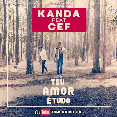 Kanda - Teu Amor é Tudo (Feat. CEF) [Download] baixar nova musica descarregar agora 2019