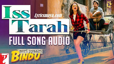 Iss Tarah Lyrics - Ayushman, Prineeti | Meri Pyaari Bindu