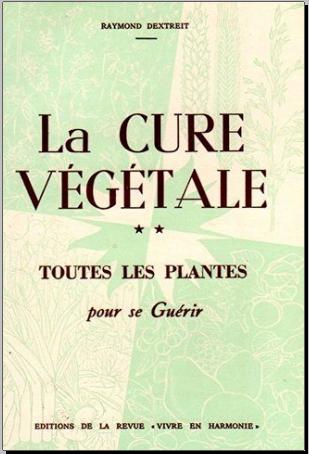 Livre : La Cure végétale, Toutes les plantes pour se guérir - Raymond Dextreit PDF