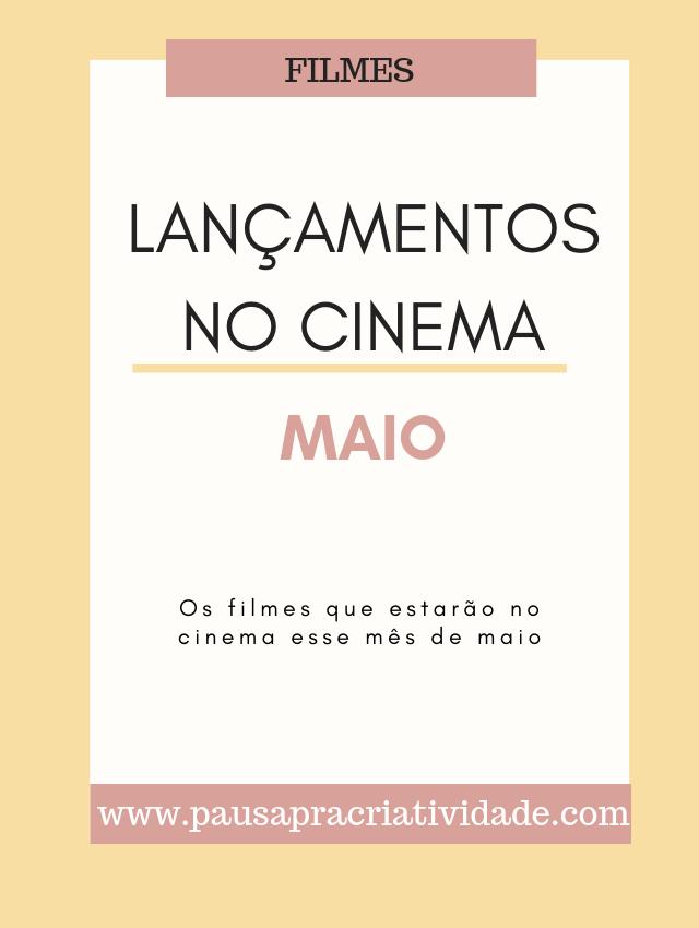 Filmes que serão lançados no cinema em Maio