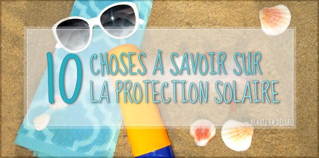Vignette de l'article: 10 choses à savoir sur la protection solaire par Beauté en délire. - Crédit: Beauté en délire