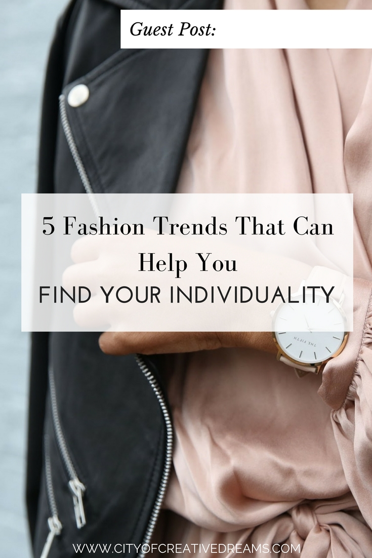 5 Fashion Trends That Can Help You Find Your Individuality | City of Creative Dreams