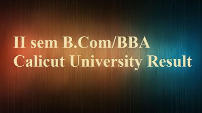 Calicut University Result – II sem (CUCBCSS) B.Com/BBA/B.Com