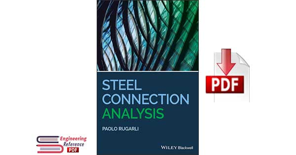 Steel Connection Analysis 1st Edition by Paolo Rugarli