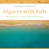 Algarve with kids: Best things to do in Algarve with kids and family