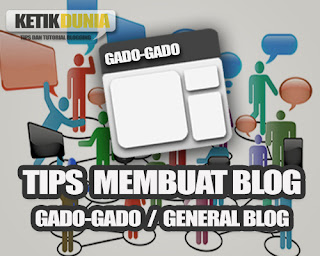 tips-membuat-blog-gado-gado-atau-general-blog
