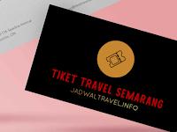 Harga Tiket Travel Semarang