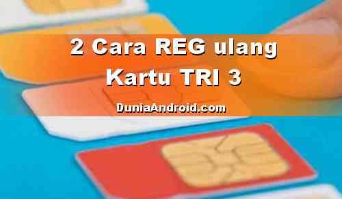 2 Cara Registrasi Ulang Kartu TRI dengan KK dan KTP