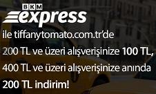 Tiffany Tomato ve BKM Express ile 200TL İndirim