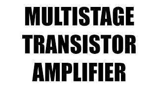 MULTISTAGE TRANSISTOR AMPLIFIERS HANDOUTS
