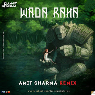 Download-Wada-Raha-Amit-Sharma-Remix
