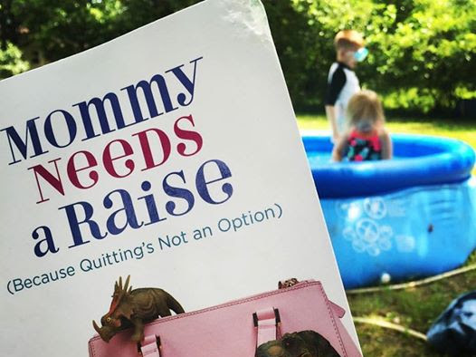 Mommy Needs a Raise (Because Quitting's Not an Option): A Book Review