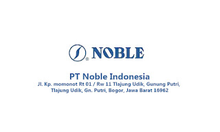 Loker Gunung Putri Bogor Terbaru PT NOBLE INDONESIA