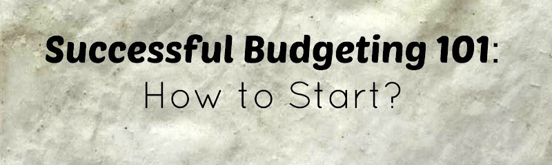 Successful Budgeting 101: How to Start?