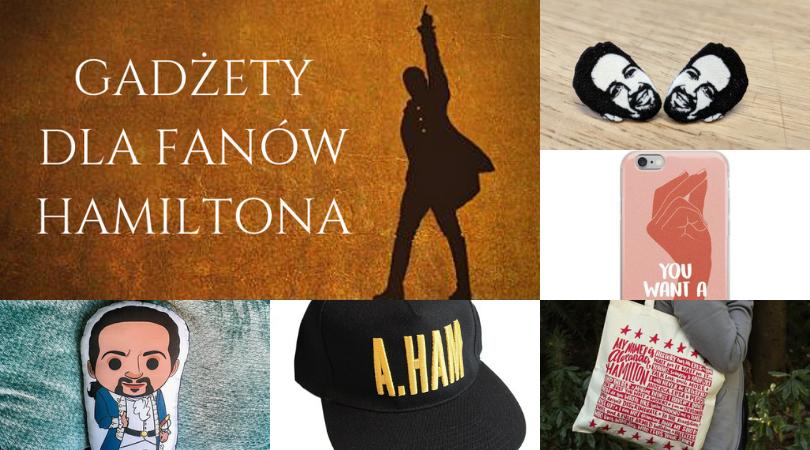 Gadżety i prezenty dla fanów musicalu Hamilton