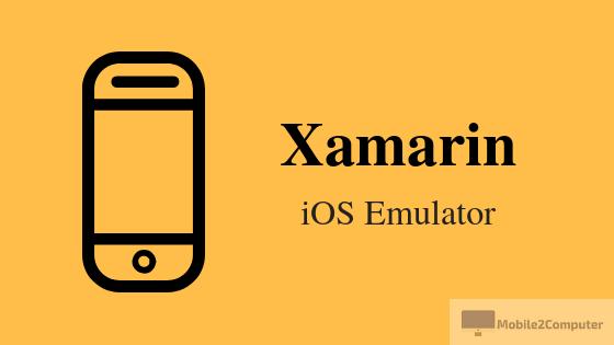 Xamarin Emulator - Best iOS Emulator for Computer
