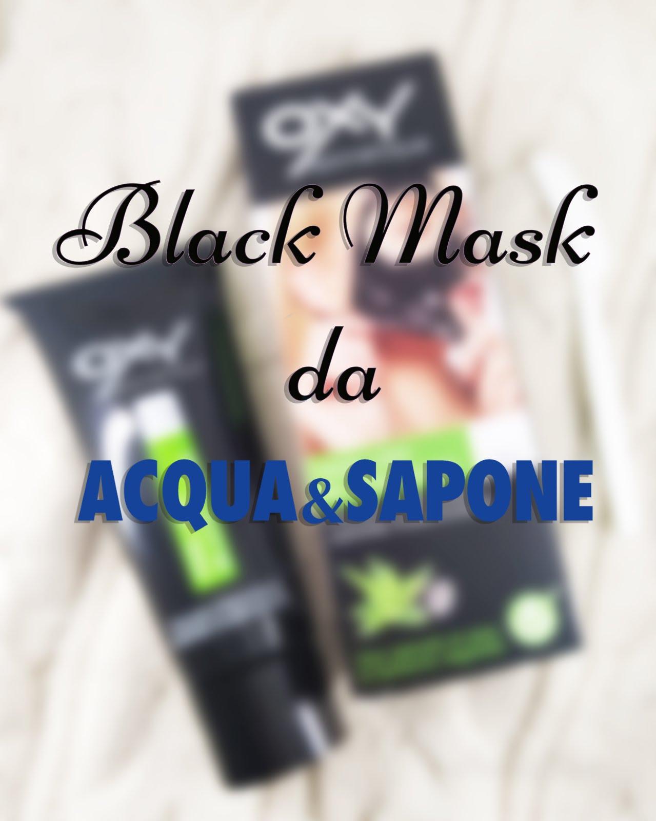 Black Mask da Acqua e Sapone