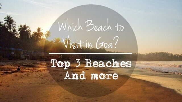 Top 3 Beaches in Goa