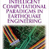 Intelligent Computational Paradigms in Earthquake Engineering